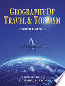 """Geography of Travel & Tourism"" by Lloyd E. Hudman, Richard H. Jackson"