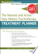 The Veterans and Active Duty Military Psychotherapy Treatment Planner  with DSM 5 Updates