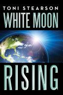 White Moon Rising