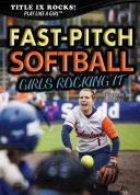 Fast Pitch Softball  Girls Rocking It