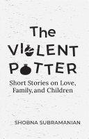 The Violent Potter - SHORT STORIES ABOUT LOVE, FAMILIES AND CHILDREN [Pdf/ePub] eBook