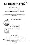Le Droit civil français, suivant l'ordre du Code civil
