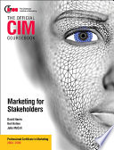 Cim Coursebook 08 09 Marketing For Stakeholders Book PDF