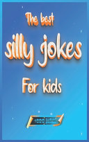The Best Silly Jokes for Kids