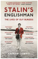 Stalin's Englishman: The Lives of Guy Burgess [Pdf/ePub] eBook