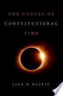 The Cycles of Constitutional Time