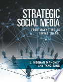 """Strategic Social Media: From Marketing to Social Change"" by L. Meghan Mahoney, Tang Tang"