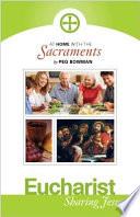 At Home W The Sacraments Eucharist Sharing Jesus Book PDF