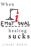 When Emotional Healing Sucks