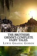 The Brothers Grimm s Complete Fairy Tales