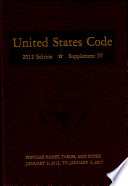United States Code 2012 Edition Supplement IV  Containing the General and Permanent Laws of The United States Enacted During the 113th Congress and 114th Congress Book