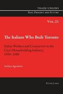 The Italians Who Built Toronto