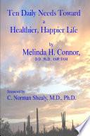 Ten Daily Needs toward a Healthier  Happier LIfe Book