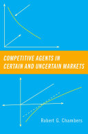Competitive Agents in Certain and Uncertain Markets