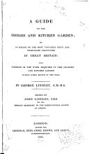 A Guide to the Orchard and Kitchen Garden  Or  An Account of the Most Valuable Fruit and Vegetables Cultivated in Great Britain
