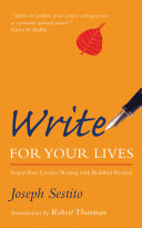 Write for Your Lives  Inspire Your Creative Writing with Buddhist Wisdom