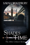 Shades of Time  The After Cilmeri Series Book 12