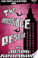 The Impossible Rescue Book