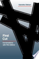 """First Cut: Conversations with Film Editors"" by Gabriella Oldham"