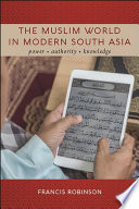 The Muslim World In Modern South Asia