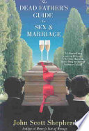 The Dead Father s Guide to Sex   Marriage