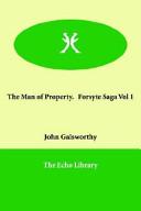 The Man of Property. Forsyte Saga Vol 1
