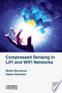 Compressed Sensing in Li Fi and Wi Fi Networks