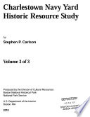 Charlestown Navy Yard  Historic Resource Study  Volume 3 of 3  2010