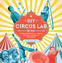 DIY Circus Lab for Kids