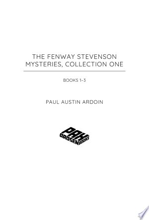 The Fenway Stevenson Mysteries, Collection One