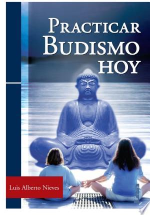 Download Practicar budismo hoy Free Books - Dlebooks.net