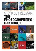 The Photographer's Handbook by Michael Freeman