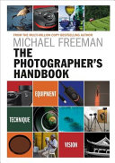The Photographer's Handbook by Michael Freeman