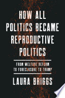 How All Politics Became Reproductive Politics Book