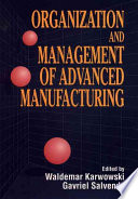 Organization and Management of Advanced Manufacturing Book