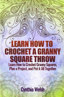 Learn How to Crochet a Granny Square Throw