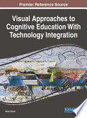 Visual Approaches to Cognitive Education With Technology Integration