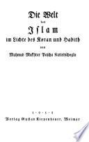 Die Welt des Islam im Lichte des Koran und Hadith
