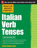 Practice Makes Perfect Italian Verb Tenses 2 E  EBOOK