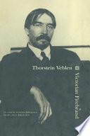 Thorstein Veblen  Victorian Firebrand