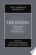 The Cambridge History of the Gothic: Volume 2, Gothic in the Nineteenth Century