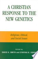 A Christian Response To The New Genetics Book PDF