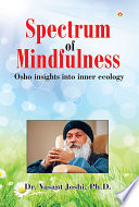 Spectrum of Mindfulness  Osho insights into inner ecology