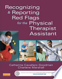 Recognizing And Reporting Red Flags For The Physical Therapist Assistant E Book