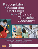 Recognizing and Reporting Red Flags for the Physical Therapist Assistant - E-Book