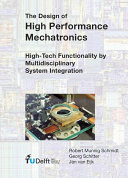 The Design of High Performance Mechatronics