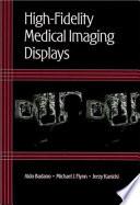 High-fidelity Medical Imaging Displays