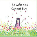 The Gifts You Cannot Buy  an Empowering Children s Book about Values and Gratitude Book PDF