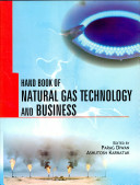 Handbook of Natural Gas Technology and Business Book