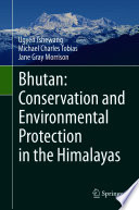Bhutan  Conservation and Environmental Protection in the Himalayas